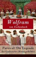 eBook: Parzival: Die Legende der Gralssuche (Rittergedichte)