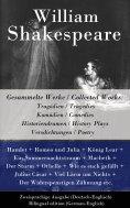 eBook: Gesammelte Werke / Collected Works: Tragödien / Tragedies + Komödien / Comedies + Historiendramen /