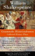 eBook: Gesammelte Historiendramen / Collected History Plays - Zweisprachige Ausgabe (Deutsch-Englisch)