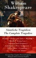 eBook: Sämtliche Tragödien / The Complete Tragedies - Zweisprachige Ausgabe (Deutsch-Englisch) / Bilingual