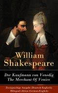 ebook: Der Kaufmann von Venedig / The Merchant Of Venice - Zweisprachige Ausgabe (Deutsch-Englisch)