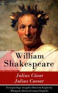 ebook: Julius Cäsar / Julius Caesar - Zweisprachige Ausgabe (Deutsch-Englisch) / Bilingual edition (German-