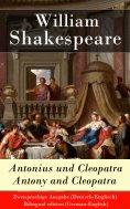 eBook: Antonius und Cleopatra / Antony and Cleopatra - Zweisprachige Ausgabe (Deutsch-Englisch) / Bilingual