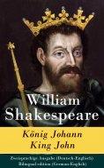 ebook: König Johann / King John - Zweisprachige Ausgabe (Deutsch-Englisch) / Bilingual edition (German-Engl