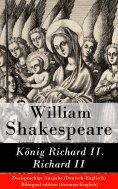 ebook: König Richard II. / Richard II - Zweisprachige Ausgabe (Deutsch-Englisch)