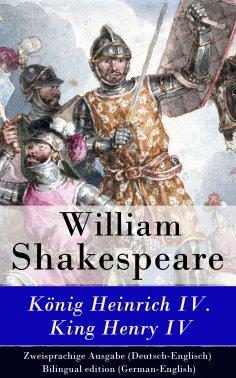 eBook: König Heinrich IV. / King Henry IV - Zweisprachige Ausgabe (Deutsch-Englisch) / Bilingual edition (G