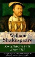 eBook: König Heinrich VIII. / Henry VIII - Zweisprachige Ausgabe (Deutsch-Englisch)