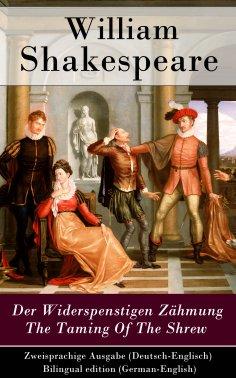 ebook: Der Widerspenstigen Zähmung / The Taming Of The Shrew - Zweisprachige Ausgabe (Deutsch-Englisch) / B