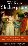 ebook: Zwei Herren aus Verona / The Two Gentlemen of Verona - Zweisprachige Ausgabe (Deutsch-Englisch) / Bi