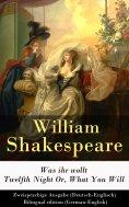 ebook: Was ihr wollt / Twelfth Night Or, What You Will - Zweisprachige Ausgabe (Deutsch-Englisch)