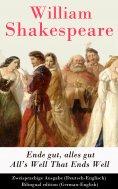 eBook: Ende gut, alles gut / All's Well That Ends Well (Deutsch-Englisch)