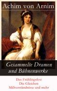 eBook: Gesammelte Dramen und Bühnenwerke