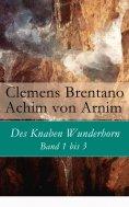 eBook: Des Knaben Wunderhorn: Band 1 bis 3