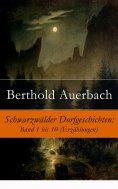 eBook: Schwarzwälder Dorfgeschichten: Band 1 bis 10 (Erzählungen)