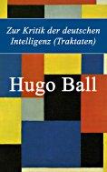 ebook: Zur Kritik der deutschen Intelligenz (Traktaten)