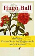eBook: Gedichte: Ein und kein Frühlingsgedicht und 45 weitere Gedichte