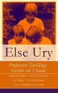 ebook: Professors Zwillinge - Enthält alle 5 Bände: Bubi und Mädi + In der Waldschule + In Italien + Im Ste