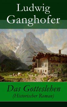 eBook: Das Gotteslehen (Historischer Roman)
