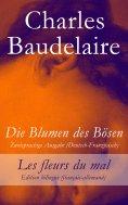 ebook: Die Blumen des Bösen - Zweisprachige Ausgabe (Deutsch-Französisch) / Les fleurs du mal - Edition bil