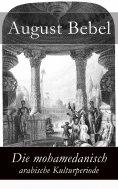 eBook: Die mohamedanisch-arabische Kulturperiode