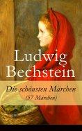 ebook: Die schönsten Märchen (57 Märchen)