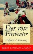 eBook: Der rote Freibeuter (Piraten Abenteuer)