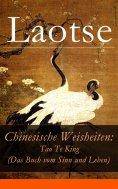 eBook: Chinesische Weisheiten: Tao Te King (Das Buch vom Sinn und Leben)