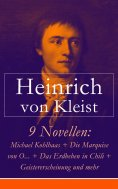ebook: 9 Novellen: Michael Kohlhaas + Die Marquise von O... + Das Erdbeben in Chili + Geistererscheinung un