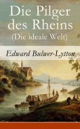 ebook: Die Pilger des Rheins (Die ideale Welt)