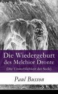 ebook: Die Wiedergeburt des Melchior Dronte (Die Unsterblichkeit der Seele)