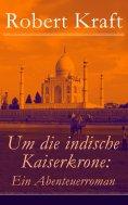 ebook: Um die indische Kaiserkrone: Ein Abenteuerroman