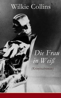ebook: Die Frau in Weiß (Kriminalroman)