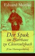 eBook: Der Spuk im Pfarrhaus zu Cleversulzbach (Eine Horrorgeschichte)