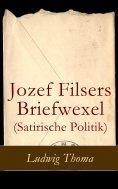 eBook: Jozef Filsers Briefwexel (Satirische Politik)