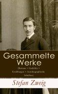 ebook: Gesammelte Werke (Romane + Gedichte + Erzählungen + Autobiographische Schriften)
