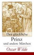 eBook: Der glückliche Prinz und andere Märchen