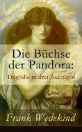 ebook: Die Büchse der Pandora: Tragödie in drei Aufzügen