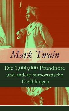 ebook: Die 1,000,000 Pfundnote und andere humoristische Erzählungen