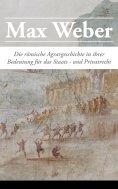 eBook: Die römische Agrargeschichte in ihrer Bedeutung für das Staats- und Privatrecht