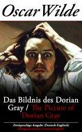 ebook: Das Bildnis des Dorian Gray / The Picture of Dorian Gray - Zweisprachige Ausgabe (Deutsch-Englisch)