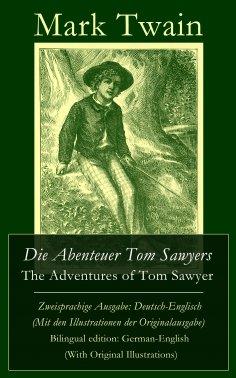 ebook: Die Abenteuer Tom Sawyers / The Adventures of Tom Sawyer - Zweisprachige Ausgabe: Deutsch-Englisch (
