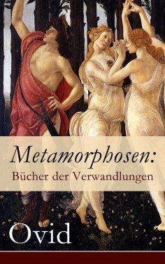 ebook: Metamorphosen: Bücher der Verwandlungen