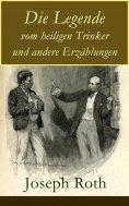 eBook: Die Legende vom heiligen Trinker und andere Erzählungen