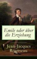 eBook: Emile oder über die Erziehung