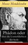 eBook: Phädon oder über die Unsterblichkeit der Seele