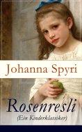 ebook: Rosenresli (Ein Kinderklassiker)