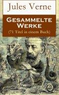 eBook: Gesammelte Werke (71 Titel in einem Buch)