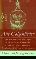 ebook: Alle Galgenlieder (Bim, Bam, Bum + Das Große Lalula + Der Zwölf-Elf + Der Mondberg-Uhu + Der Rabe Ra