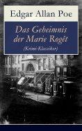 eBook: Das Geheimnis der Marie Rogêt (Krimi-Klassiker)