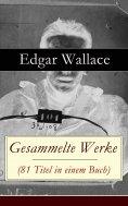 eBook: Gesammelte Werke (81 Titel in einem Buch)